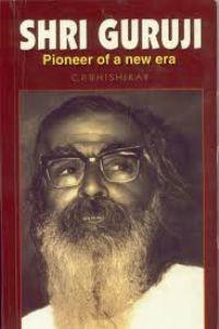 Shri Guruji - Pioneer of a new Era